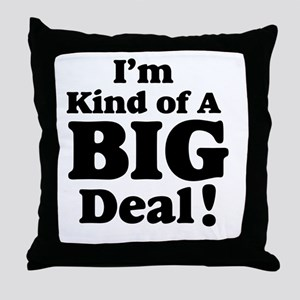 I'm Kind Of A Big Deal 2 Throw Pillow