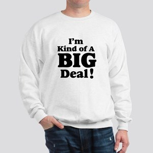 I'm Kind Of A Big Deal 2 Sweatshirt