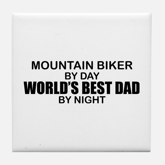 World's Greatest Dad - Mountain Biker Tile Coaster