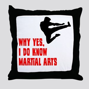I Know Martial Arts Throw Pillow