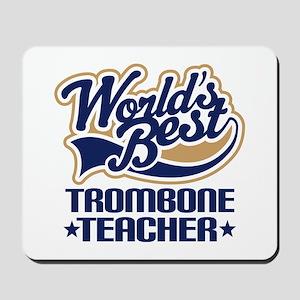Trombone Teacher Mousepad