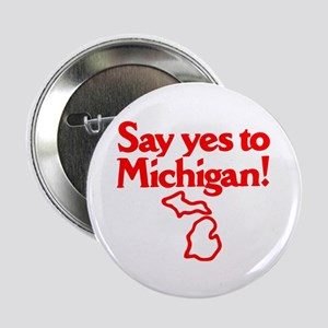 """Say Yes to Michigan 2.25"""" Button (10 pack)"""