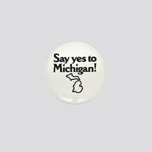 Say Yes to Michigan Mini Button