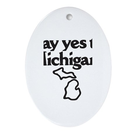 Say Yes to Michigan Ornament (Oval)