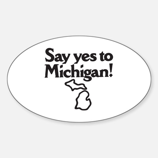 Say Yes to Michigan Sticker (Oval)