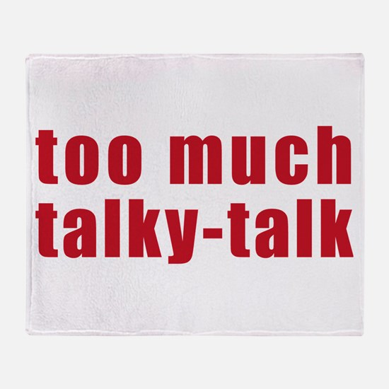 Too Much Talky Talk Throw Blanket