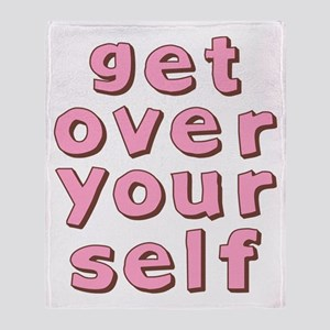 Get Over Yourself Throw Blanket