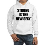 Strong is the new Sexy Hooded Sweatshirt