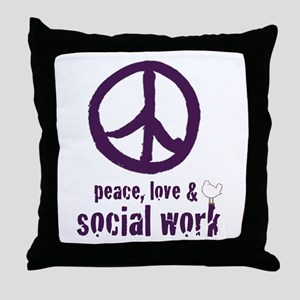 Peace, Love & Social Work Throw Pillow