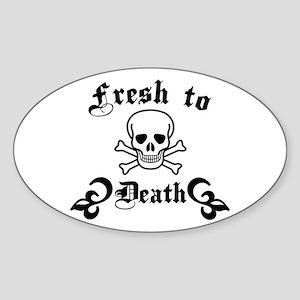 Fresh to Death Sticker (Oval)