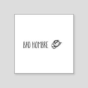 Bad Hombre Sticker