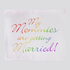 My Mommies Are Getting Marrie Throw Blanket