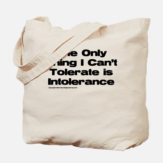 Can't Tolerate Intolerance Tote Bag