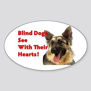 Blind Dogs See Sticker (Oval)