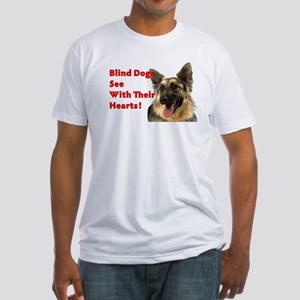 Blind Dogs See Fitted T-Shirt