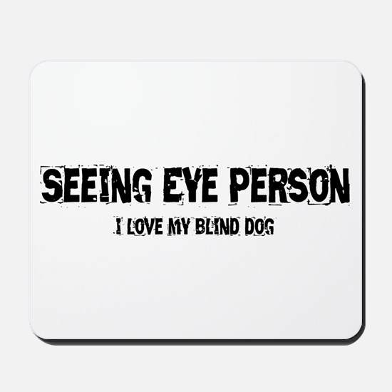 Seeing Eye Person Mousepad