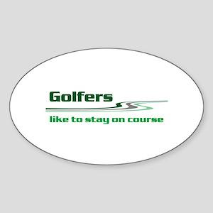Golfers Stay on Course Sticker (Oval)
