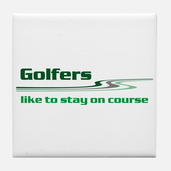 Golfers Stay on Course Tile Coaster