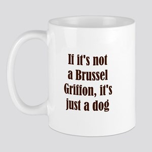 If it's not a Brussel Griffon Mug