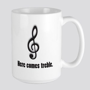 HERE COMES TREBLE Large Mug