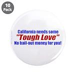 """Cal Tough Love 3.5"""" Button (10 pack)"""