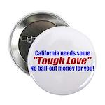 """Cal Tough Love 2.25"""" Button (10 pack)"""