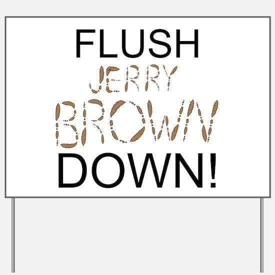 Flush Brown Yard Sign