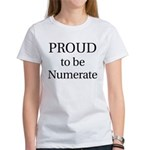 Proud to be Numerate! Women's T-Shirt