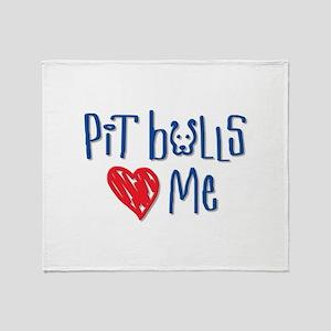 Pit Bulls Love Me Throw Blanket
