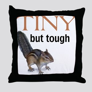 Tiny but tough Throw Pillow