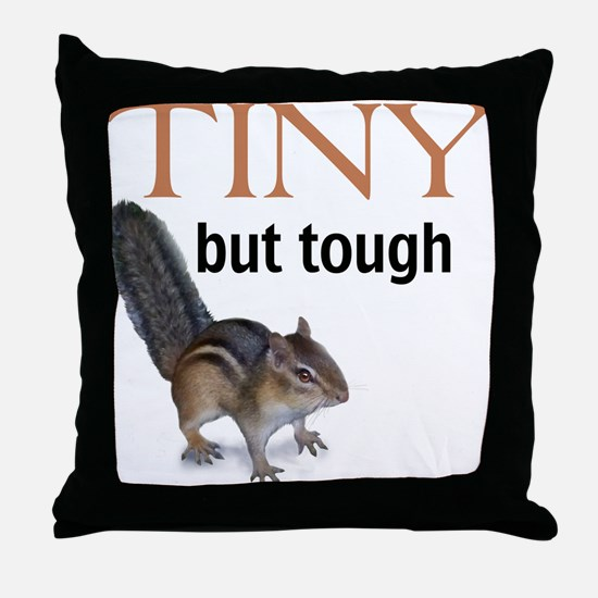 Tiny but tough Throw Pillow