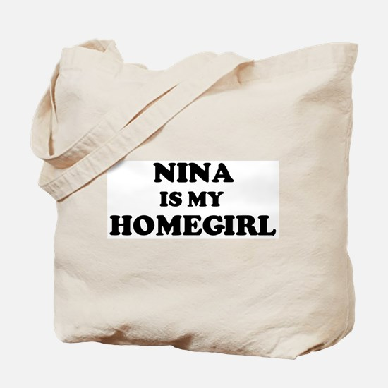 Nina Is My Homegirl Tote Bag
