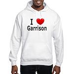 I Love Garrison Hooded Sweatshirt