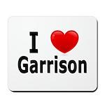 I Love Garrison Mousepad
