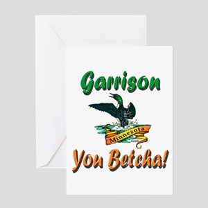Garrison You Betcha Greeting Card