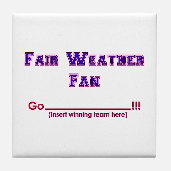 Fair weather fan Tile Coaster