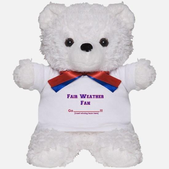 Fair weather fan Teddy Bear
