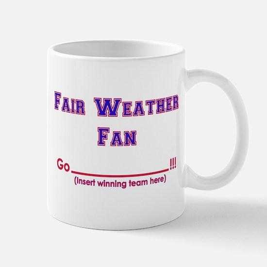 Fair weather fan Mug
