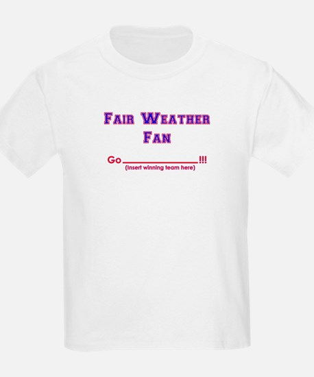 Fair weather fan T-Shirt
