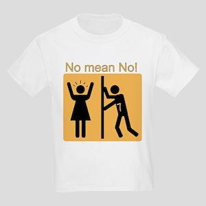 No Means No! Kids Light T-Shirt