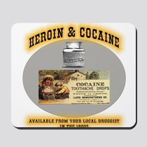 Cocaine & Heroin Mousepad
