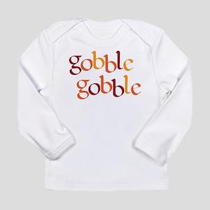 Gobble Gobble Long Sleeve Infant T-Shirt