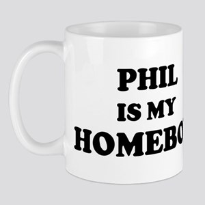 Phil Is My Homeboy Mug