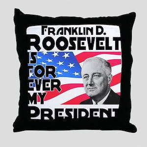 FDR 4ever Throw Pillow