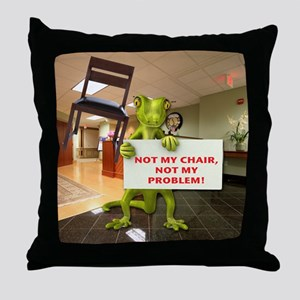 Not my Chair, Not my Problem Throw Pillow