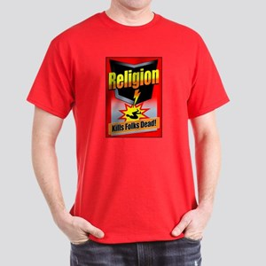 Religion: Kills Folks Dead! Dark T-Shirt