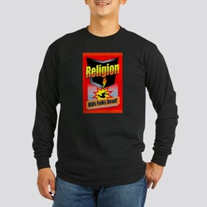 Religion: Kills Folks Dead! Long Sleeve Dark T-Shi