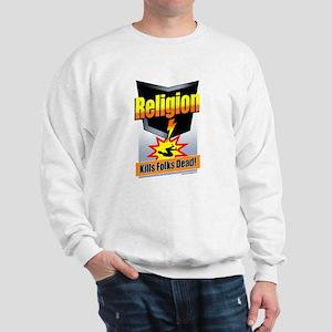 Religion: Kills Folks Dead! Sweatshirt