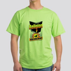 Religion: Kills Folks Dead! Green T-Shirt