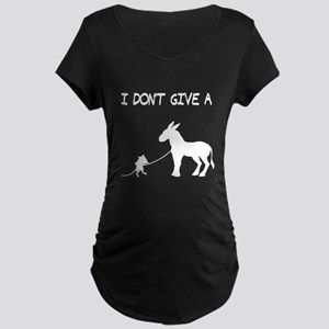 I Don't Give A Rat's Ass Maternity Dark T-Shirt